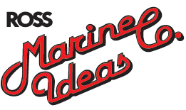 Ross Marine Ideas – From bow to stern… And so much more!